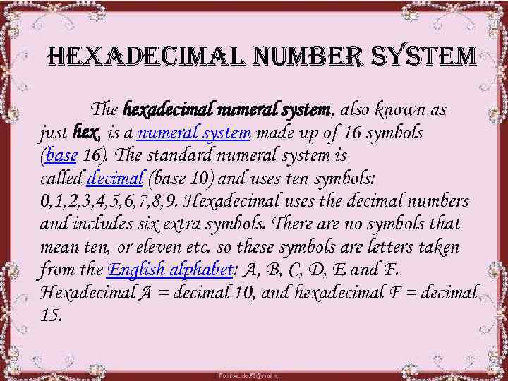 hexa. De. Cima. L number system The hexadecimal numeral system, also known as just