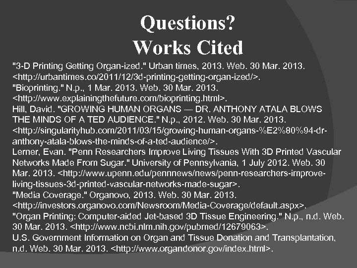 Questions? Works Cited