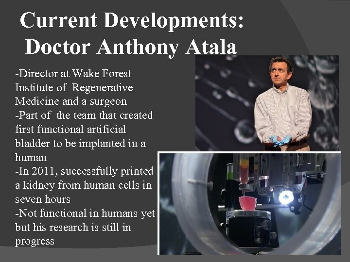 Current Developments: Doctor Anthony Atala -Director at Wake Forest Institute of Regenerative Medicine and