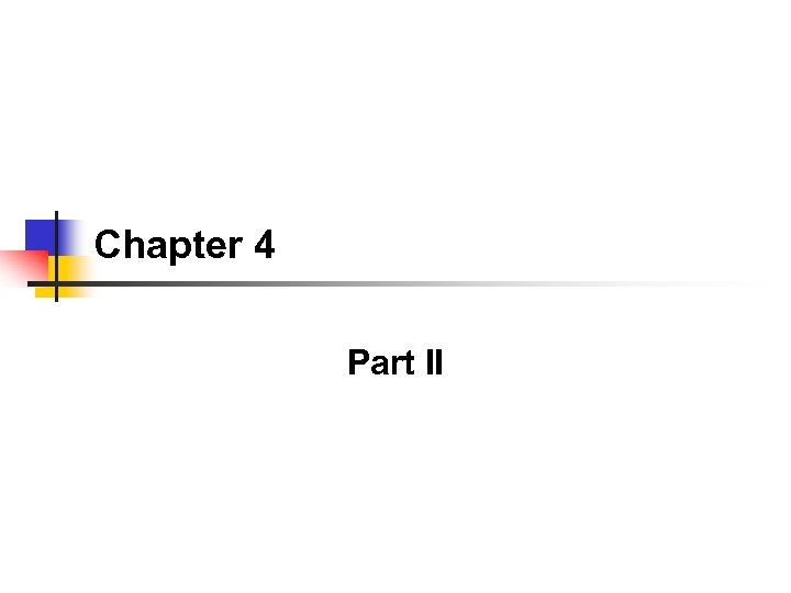 Chapter 4 Part II