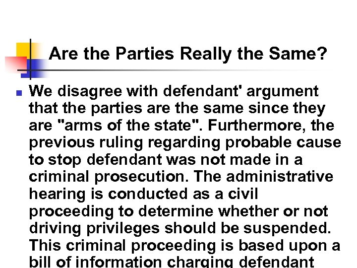 Are the Parties Really the Same? n We disagree with defendant' argument that the