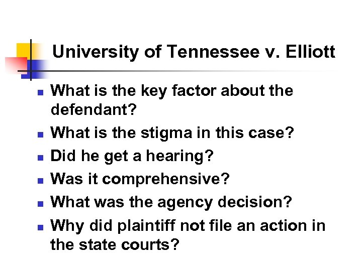 University of Tennessee v. Elliott n n n What is the key factor about