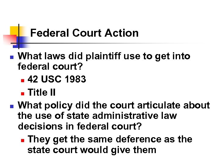 Federal Court Action n n What laws did plaintiff use to get into federal