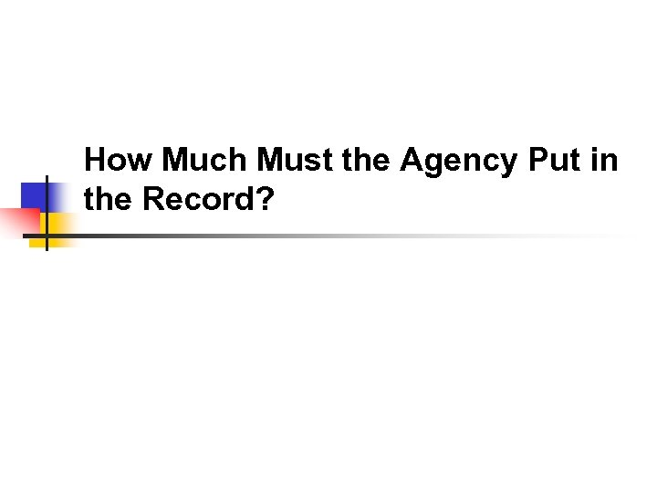How Much Must the Agency Put in the Record?
