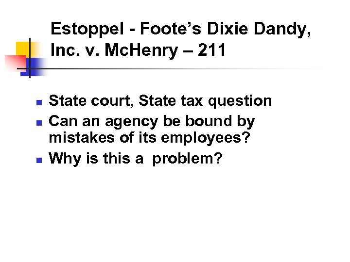 Estoppel - Foote's Dixie Dandy, Inc. v. Mc. Henry – 211 n n n
