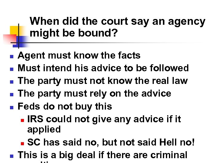 When did the court say an agency might be bound? n n n Agent