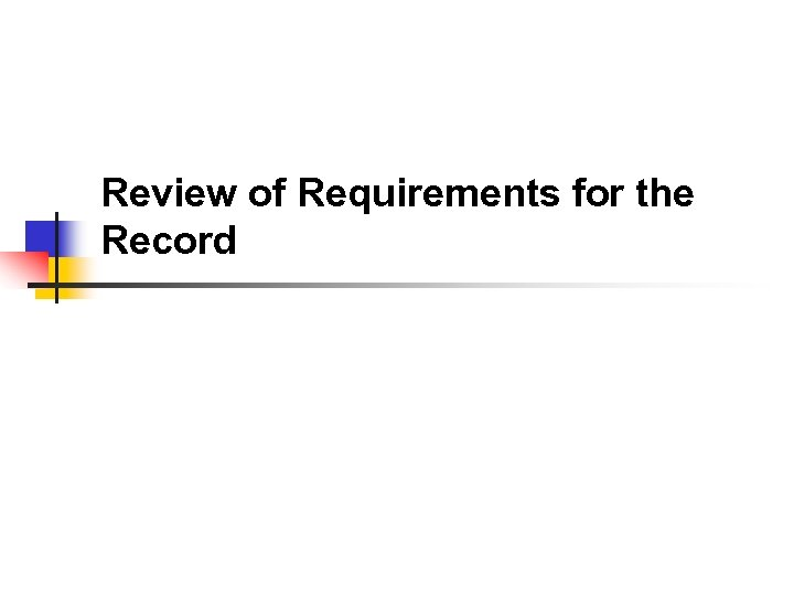 Review of Requirements for the Record