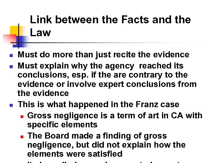 Link between the Facts and the Law n n n Must do more than