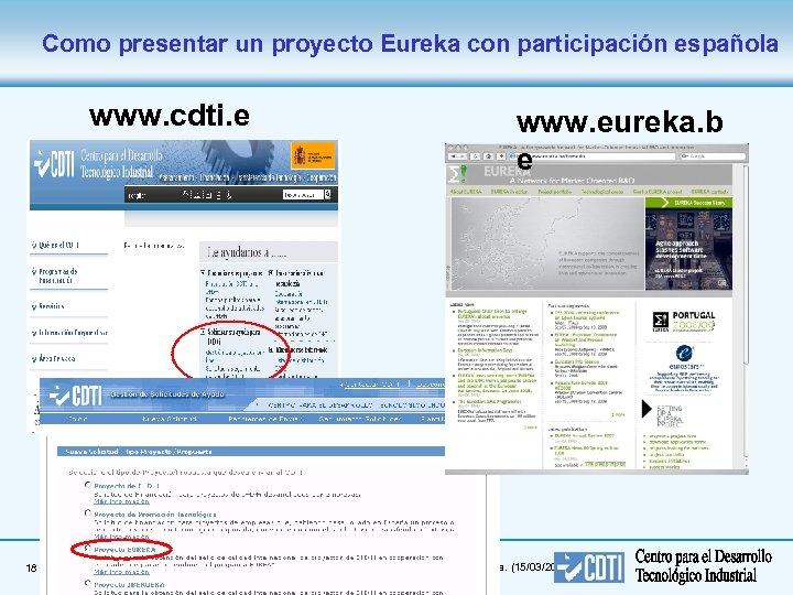 Como presentar un proyecto Eureka con participación española www. cdti. e s 18 www.