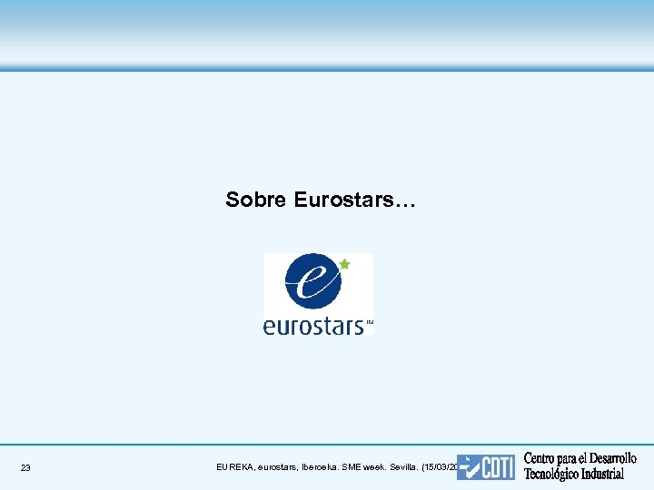 Sobre Eurostars… 23 EUREKA, eurostars, Iberoeka. SME week. Sevilla. (15/03/2018)