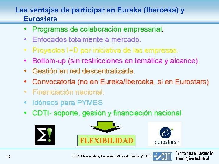 Las ventajas de participar en Eureka (Iberoeka) y Eurostars • Programas de colaboración empresarial.
