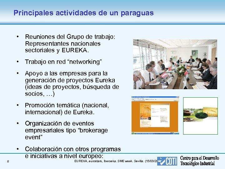 Principales actividades de un paraguas • Reuniones del Grupo de trabajo: Representantes nacionales sectoriales