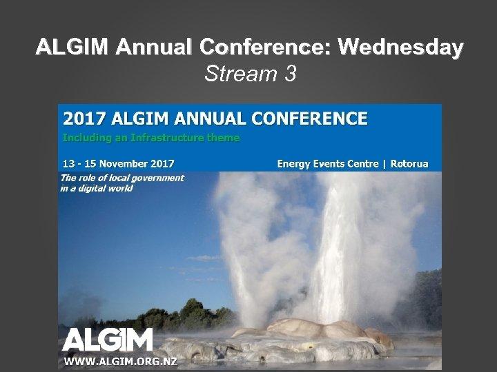ALGIM Annual Conference: Wednesday Stream 3