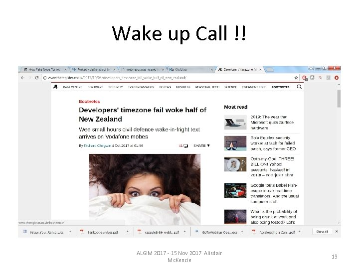 Wake up Call !! ALGIM 2017 - 15 Nov 2017 Alisdair Mc. Kenzie 13
