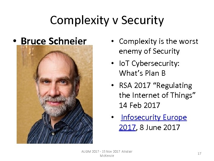 Complexity v Security • Bruce Schneier • Complexity is the worst enemy of Security
