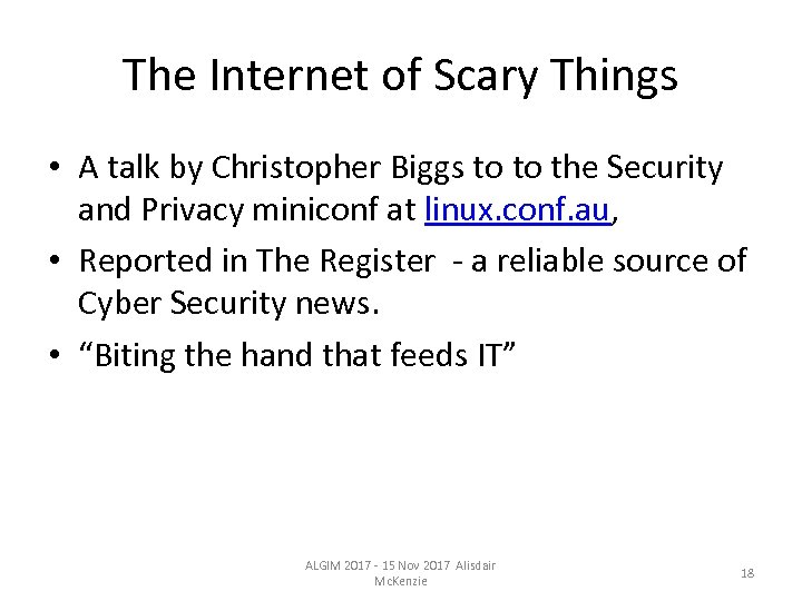 The Internet of Scary Things • A talk by Christopher Biggs to to the