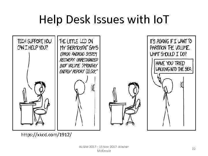 Help Desk Issues with Io. T https: //xkcd. com/1912/ ALGIM 2017 - 15 Nov