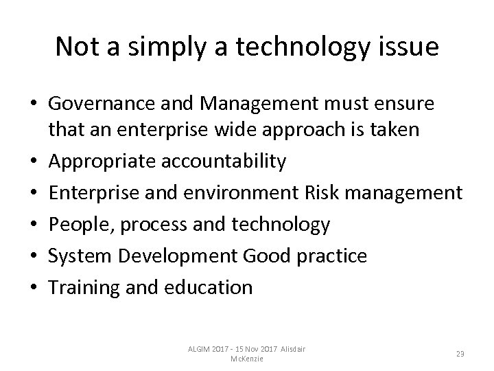 Not a simply a technology issue • Governance and Management must ensure that an