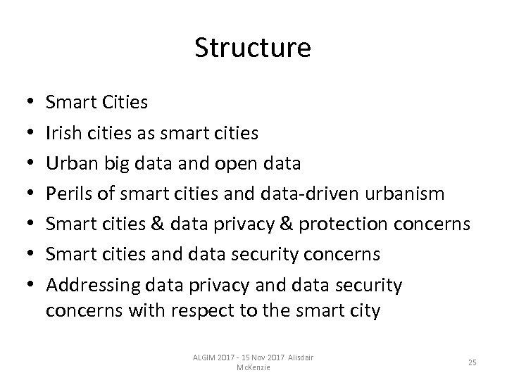 Structure • • Smart Cities Irish cities as smart cities Urban big data and
