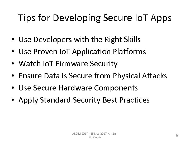 Tips for Developing Secure Io. T Apps • • • Use Developers with the