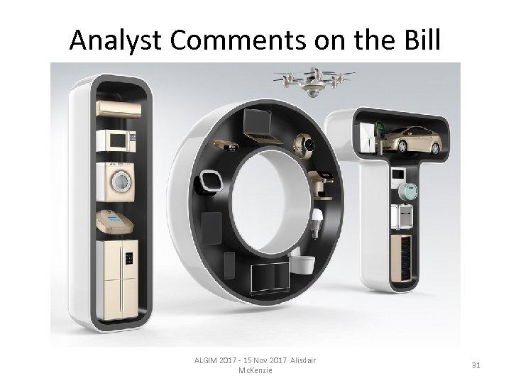 Analyst Comments on the Bill ALGIM 2017 - 15 Nov 2017 Alisdair Mc. Kenzie