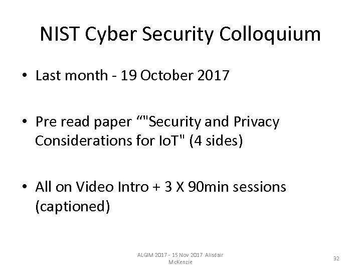 NIST Cyber Security Colloquium • Last month - 19 October 2017 • Pre read