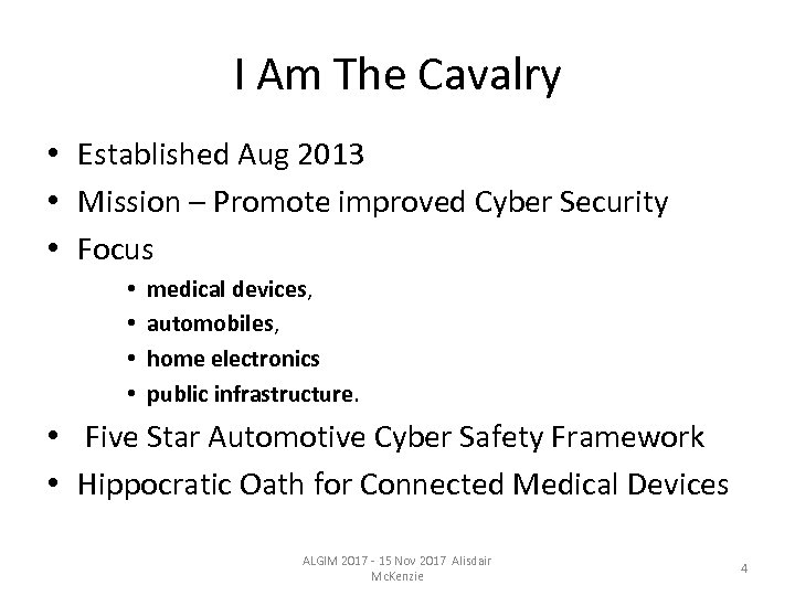 I Am The Cavalry • Established Aug 2013 • Mission – Promote improved Cyber