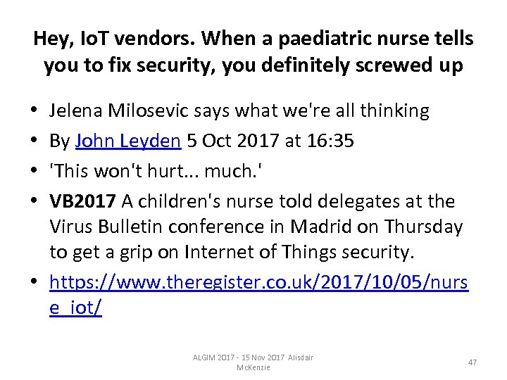 Hey, Io. T vendors. When a paediatric nurse tells you to fix security, you