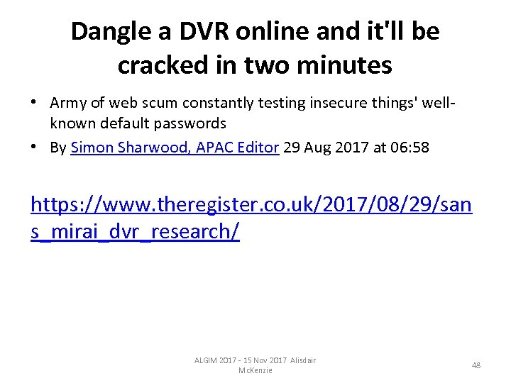 Dangle a DVR online and it'll be cracked in two minutes • Army of