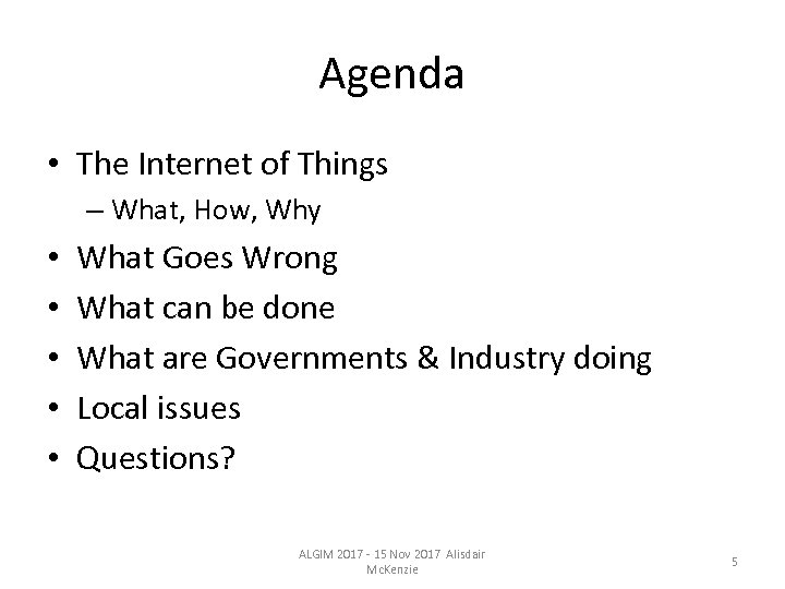 Agenda • The Internet of Things – What, How, Why • • • What