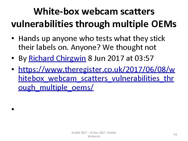 White-box webcam scatters vulnerabilities through multiple OEMs • Hands up anyone who tests what