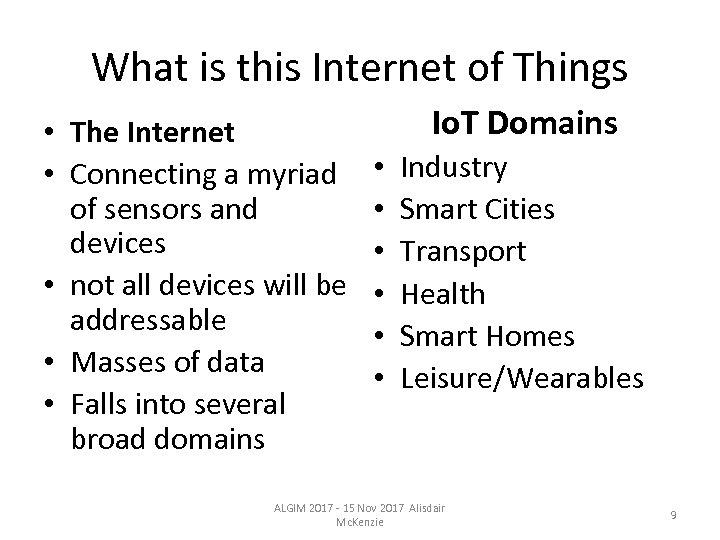 What is this Internet of Things • The Internet • Connecting a myriad of