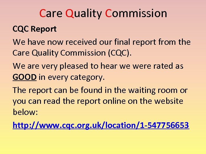 Care Quality Commission CQC Report We have now received our final report from the