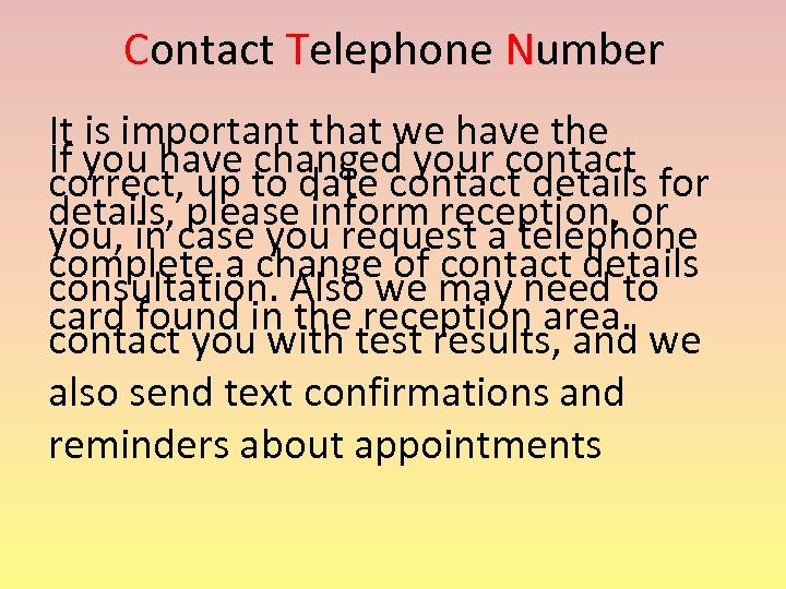 Contact Telephone Number It is important that we have the If you have changed