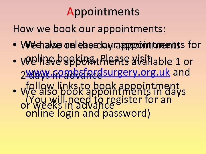 Appointments How we book our appointments: We also release our appointments • We have