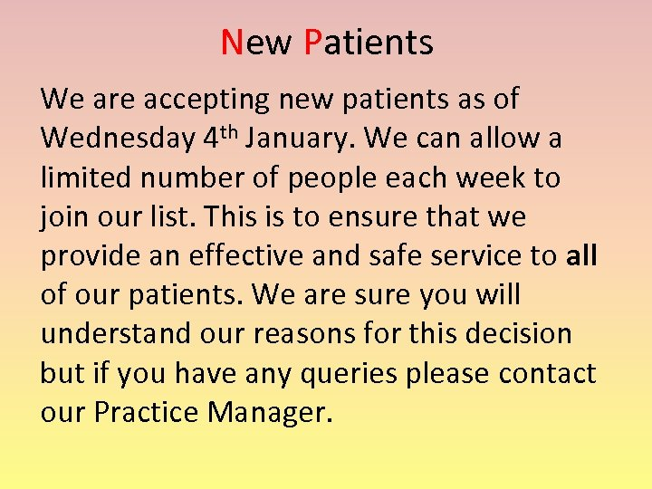 New Patients We are accepting new patients as of Wednesday 4 th January. We