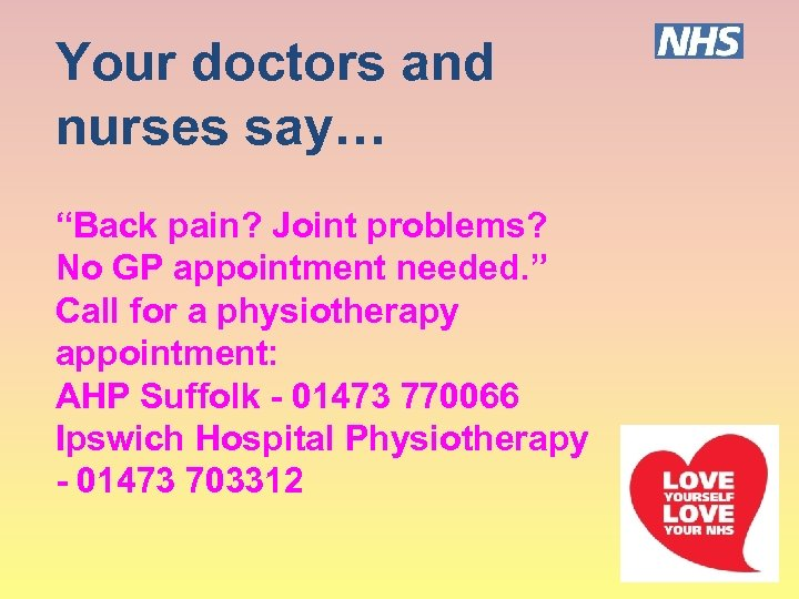 """Your doctors and nurses say… """"Back pain? Joint problems? No GP appointment needed. """""""