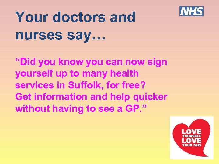 """Your doctors and nurses say… """"Did you know you can now sign yourself up"""