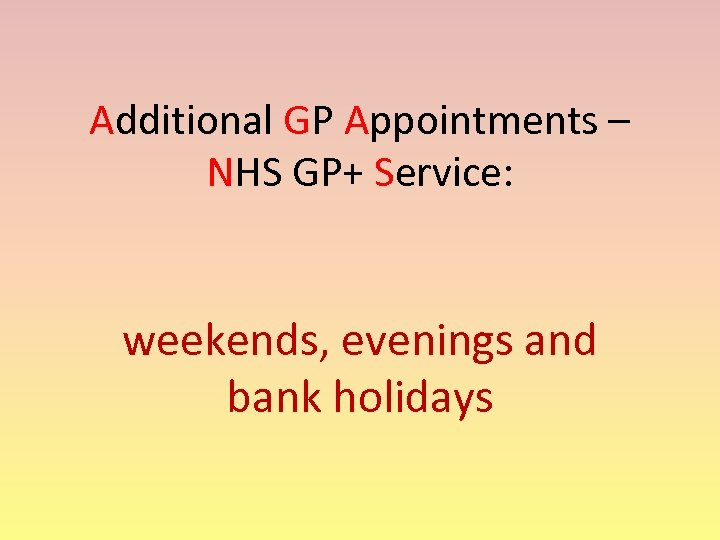 Additional GP Appointments – NHS GP+ Service: weekends, evenings and bank holidays