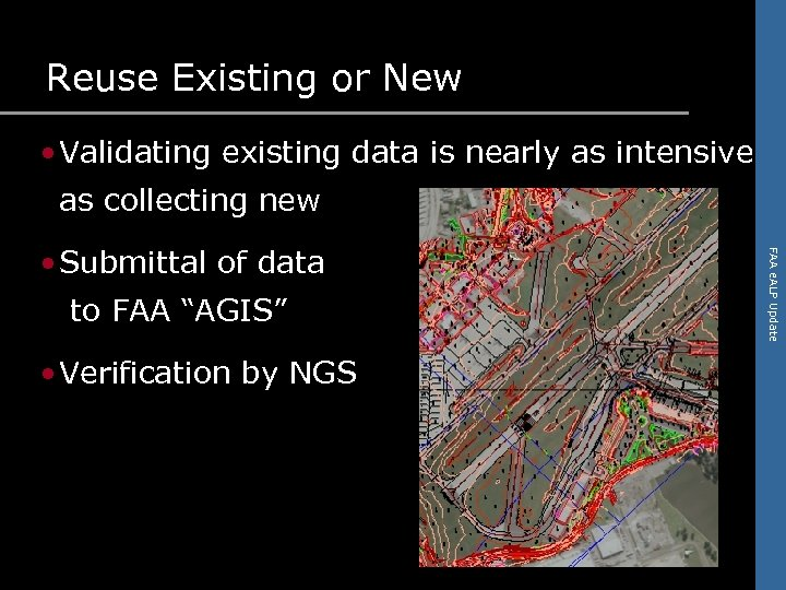 Reuse Existing or New • Validating existing data is nearly as intensive as collecting