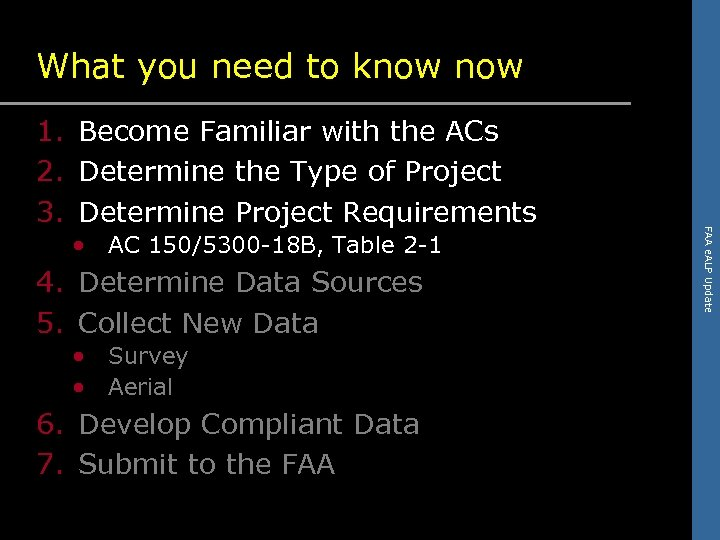 What you need to know • AC 150/5300 -18 B, Table 2 -1 4.