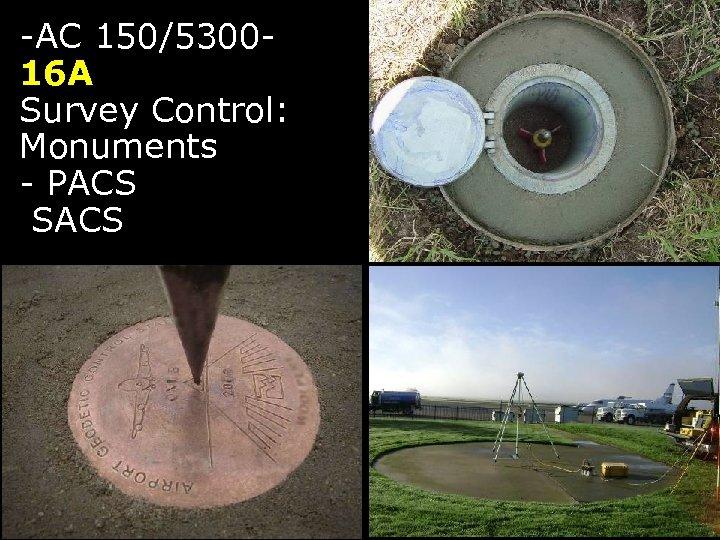 -AC 150/530016 A Survey Control: Monuments - PACS SACS