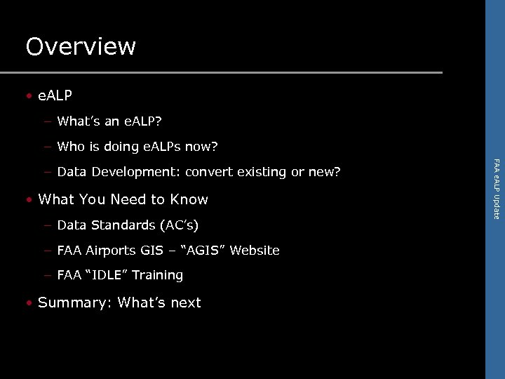 Overview • e. ALP – What's an e. ALP? – Who is doing e.
