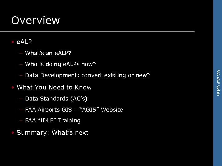 Overview • e. ALP – What's an e. ALP? – Who is doing e.