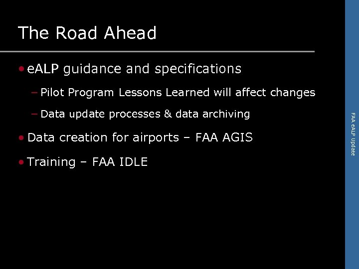 The Road Ahead • e. ALP guidance and specifications – Pilot Program Lessons Learned