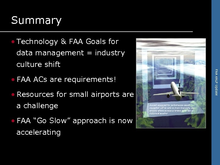 Summary • Technology & FAA Goals for data management = industry culture shift •