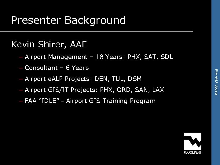 Presenter Background Kevin Shirer, AAE – Airport Management – 18 Years: PHX, SAT, SDL