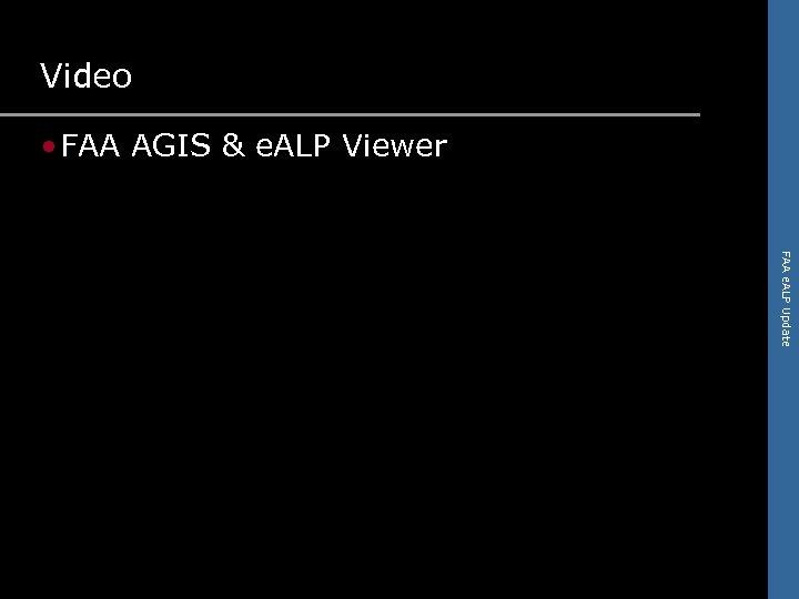 Video • FAA AGIS & e. ALP Viewer FAA e. ALP Update