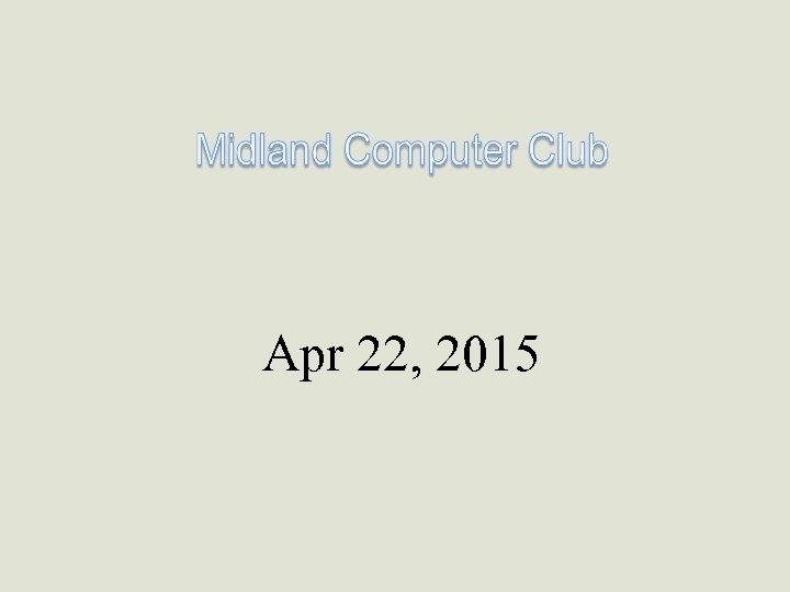Apr 22, 2015