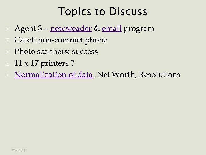 Topics to Discuss Agent 8 – newsreader & email program Carol: non-contract phone Photo